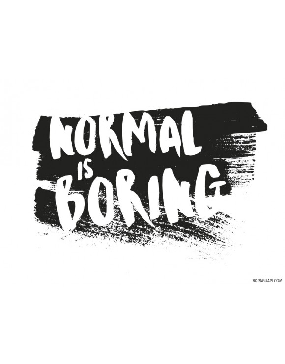 Camiseta Normal is boring normal es aburrido