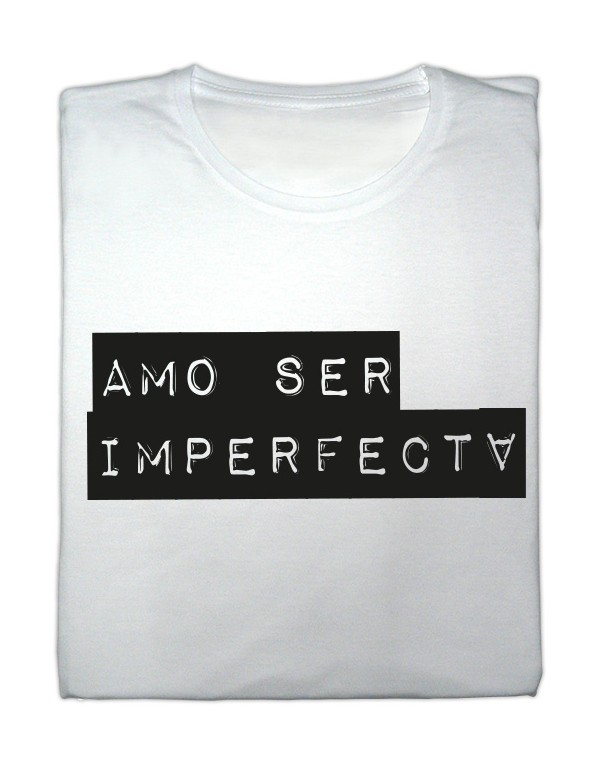 Camiseta blanca Amo ser imperfecta